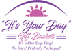 It's Your Day Gift Baskets by Dorothy Burdette